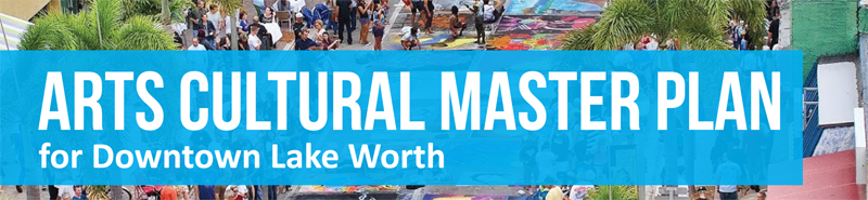 Graphic image reading Arts Cultural Master Plan for Downtown Lake Worth
